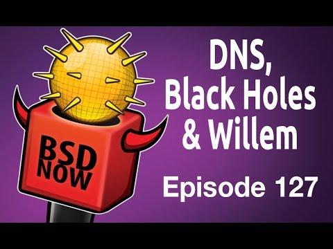 DNS, Black Holes & Willem | BSD Now 127