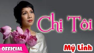 Chị Tôi - Mỹ Linh [Official MV HD]