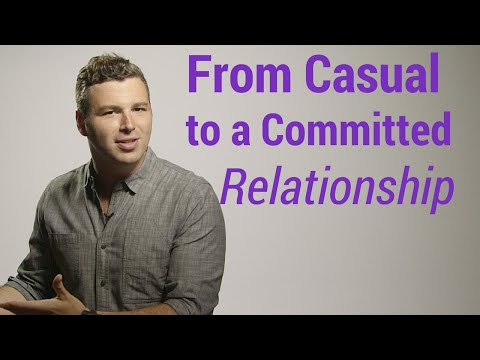 How to Turn Casual Dating into a Committed Relationship
