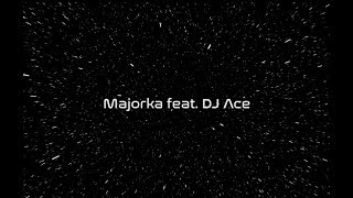 Parzel & Siódmy - Majorka feat  DJ Ace