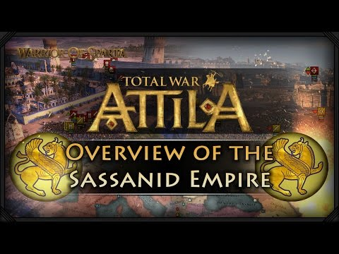 Total War: Attila - Gameplay ~ The Sassanid Empire & Overview!