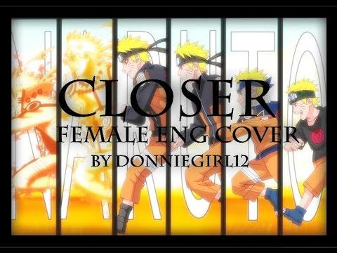 [Naruto Shippuden]- Closer FULL Female English cover