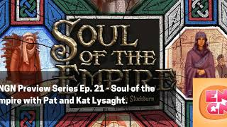 ENGN Preview Series Ep. 21 - Soul of the Empire with Pat and Kat Lysaght.