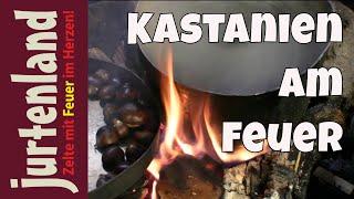 Kochen am Lagerfeuer - Kastanien - Jurtenland