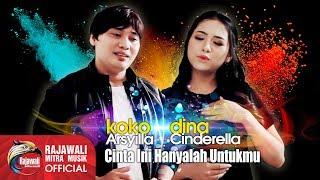 Dina Cinderella Feat. Koko Arsyilla - Cinta Ini Hanyalah Untukmu -  Musi