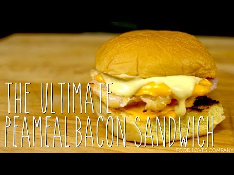 THE ULTIMATE PEAMEAL BACON SANDWICH