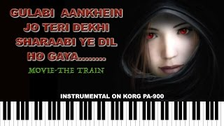 gulabi aankhen jo teri dekhi-The Train-Instrumental on KORG PA900