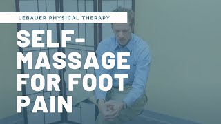 Self-Massage for Treatment of Foot Pain, Bunions & Plantar Fasciitis | LeBauerPT Greensboro, NC