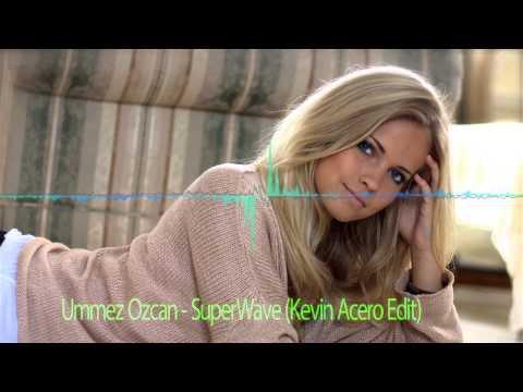 Ummet Ozcan - SuperWave (Kevin Acero Edit)