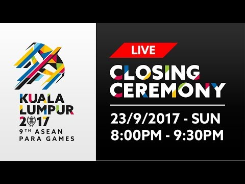 KL2017 LIVE 9th ASEAN Para Games | Closing Ceremony - 23/09/2017
