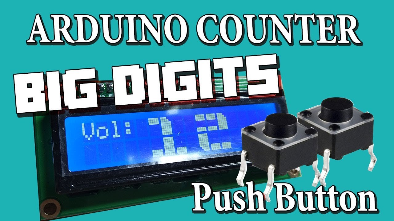 Arduino Counter ( Big digits ) with LCD Display and Button Tutorial