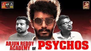 Arjun Reddy Academy of Psychos | Types of Psychos | Blacksheep