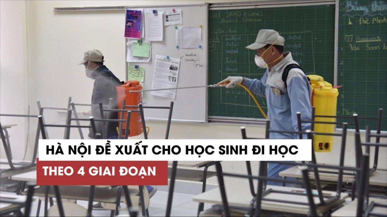 Hà Nội đề xuất cho học sinh đi học trở lại theo 4 giai đoạn