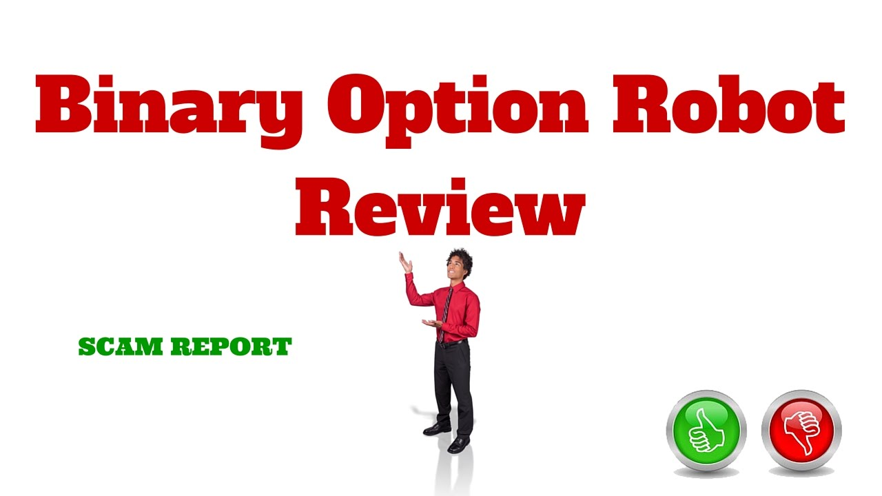 Binary Option Robot Review   Option Robot (Scam or Not?)
