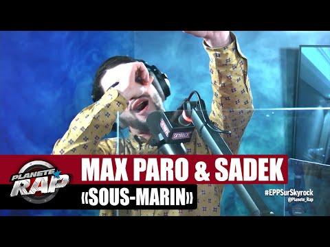Youtube: [Exclu] Max Paro«Sous-marin» ft Sadek #PlanèteRap
