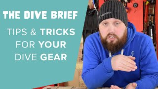 Tips \u0026 Tricks For Your Dive Gear | The Dive Brief