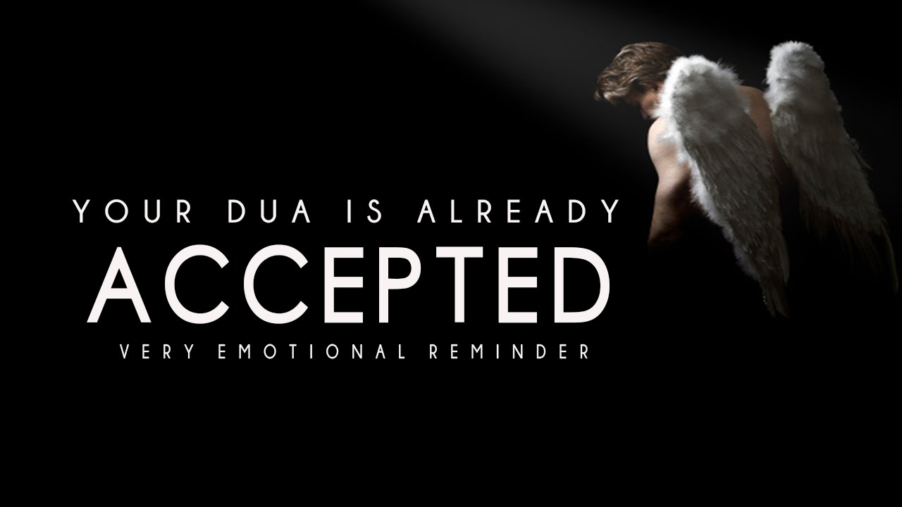 Your Dua Is Already Accepted ᴴᴰ - Very Emotional Reminder