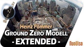 Ground Zero Modell Extended - Heinz Pommer bei SteinZeit