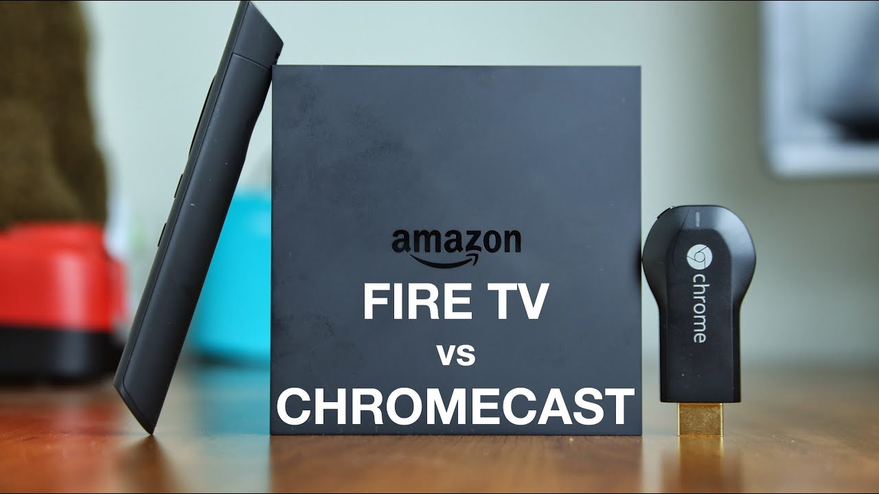 Chromecast Fire Tv