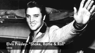 Elvis Presley- Shake, Rattle and Roll
