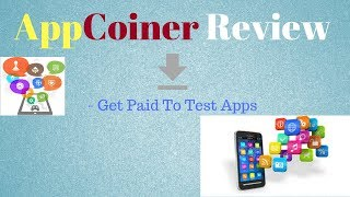 Appcoiner Review   Get Paid To Test Apps