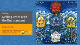 Commentary on Lama Gangchen's 'Making Peace With The Environment' – Lama Caroline