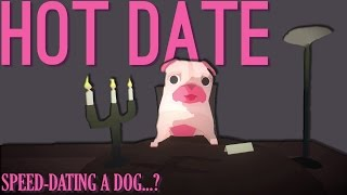 Speed-Dating With Dogs...? [Hot Date]