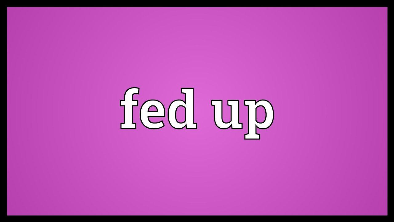 Fed up svenska