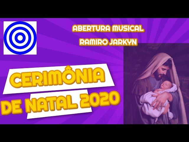 CERIMÔNIA DE NATAL 2020 Abertura Musical com Ramiro Jarkyn