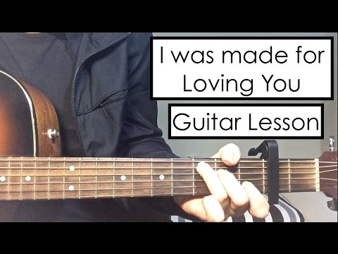 Tori Kelly & Ed Sheeran - I Was Made for Loving You | Guitar Lesson ...