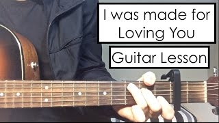 Tori Kelly & Ed Sheeran - I Was Made for Loving You | Guitar Lesson Tutorial
