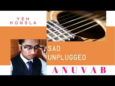 yeh-honsla-kaise-jhuke-(sad-version)-by-anuvab