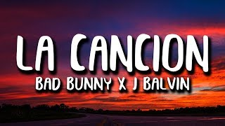 Bad Bunny x J. Balvin - LA CANCION (Letra)