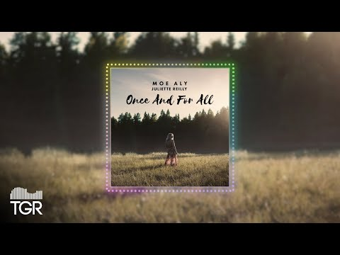 Moe Aly & Juliette Reilly - Once And For All [Official Audio]