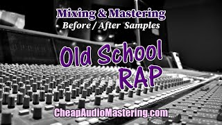 Old School Rap - Before and After Mixing and Mastering Samples