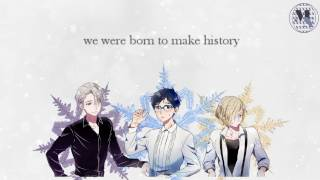 BORN TO MAKE HISTORY!!! okay. If you didn't watched the anime 'Yuri...