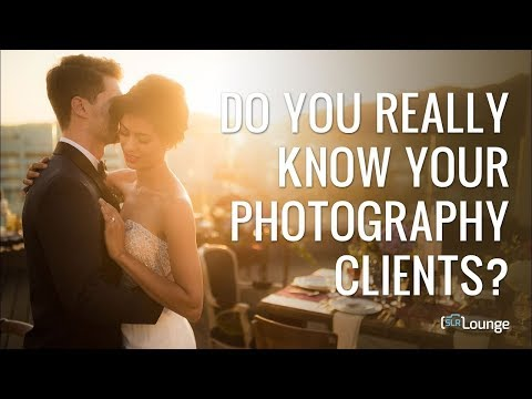 Do You Really Know Your Photography Clients?