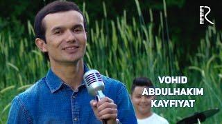 Vohid Abdulhakim - Kayfiyat | Вохид Абдулхаким - Кайфият