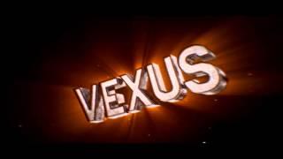 Vexus Intro| [dual w/FlaydFX] | TuninFX