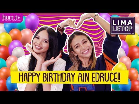 LimaLeTop! | Happy Birthday Ain Edruce!!