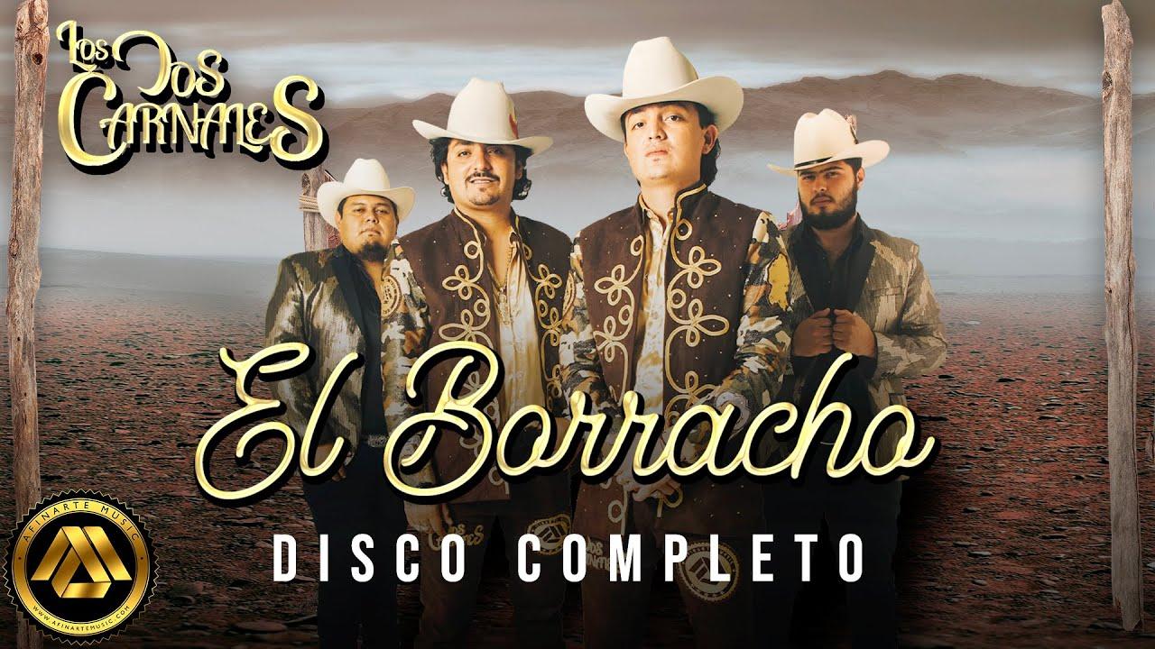 Los Dos Carnales - El Borracho (Disco Completo)