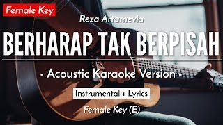 Download lagu [Karaoke] Berharap Tak Berpisah (Female Key) - Reza Artamevia (HQ Acoustic Guitar)