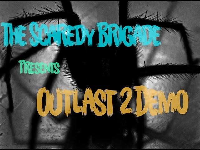 Outlast 2 Demo || The Scaredy Brigade