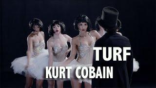 Turf - Kurt Cobain (video oficial)