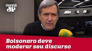 Bolsonaro deve moderar seu discurso e acreditar nessa moderação   Marco Antonio Villa