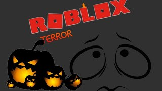 ROBLOX terror #1 thousands of scares