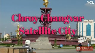 ការអភិវឌ្ឍន៍ទីក្រុងរណបជ្រោយចង្វា   Development of Chroy Changvar
