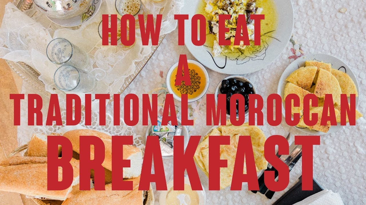 How to eat a traditional moroccan breakfast