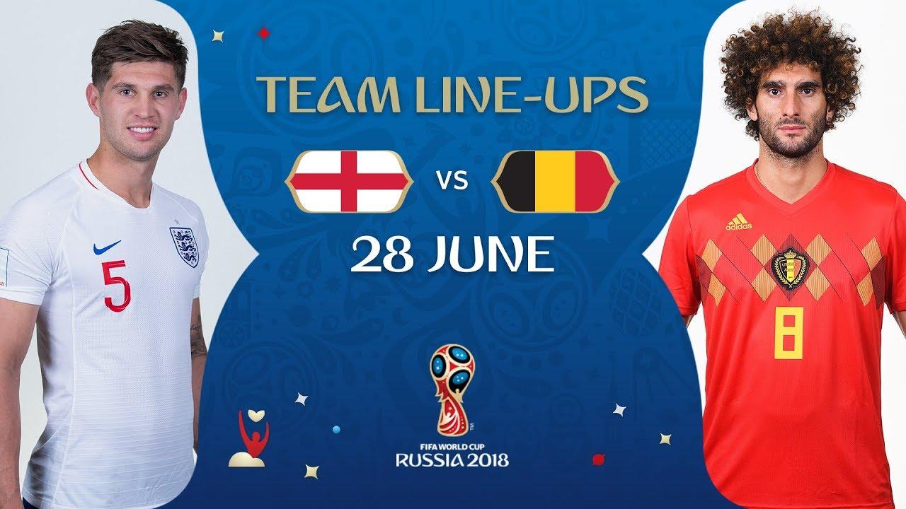 961f593c9 LINEUPS – ENGLAND V BELGIUM- MATCH 45 @ 2018 FIFA World Cup™ - YouTube