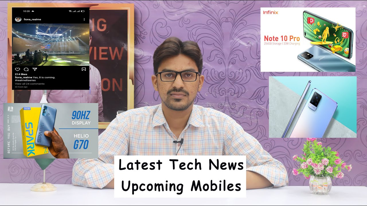 Latest Tech News | Upcoming Mobiles | Realme 8 Series | Spark 7 Series | Infinix Note 10 Pro | V21